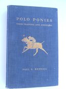 Polo Ponies: Their Training And Schooling